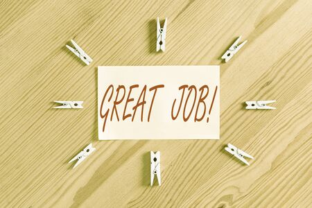 Text sign showing Great Job. Business photo showcasing used praising someone for something they have done very well Colored clothespin papers empty reminder wooden floor background office
