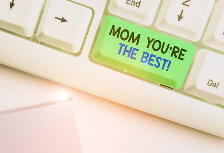 Text sign showing Mom You re are The Best. Business photo showcasing Appreciation for your mother love feelings compliment 写真素材