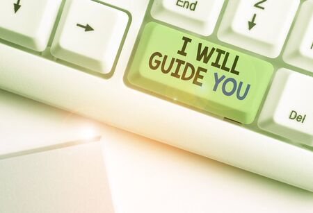 Text sign showing I Will Guide You. Business photo showcasing Help showing a route Influence to do or think something