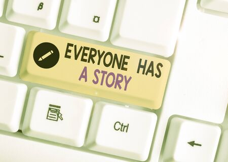 Handwriting text writing Everyone Has A Story. Conceptual photo Background storytelling telling your memories tales