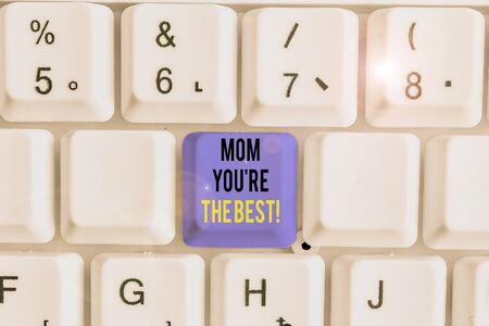 Handwriting text writing Mom You re are The Best. Conceptual photo Appreciation for your mother love feelings compliment Banco de Imagens
