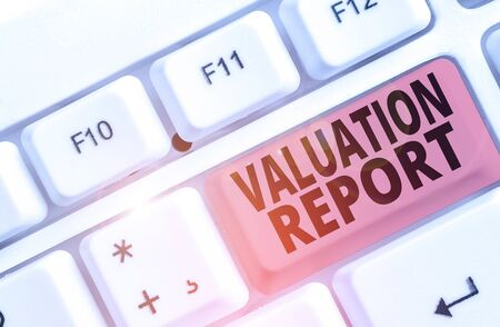 Conceptual hand writing showing Valuation Report. Concept meaning process of determining the current worth of an asset