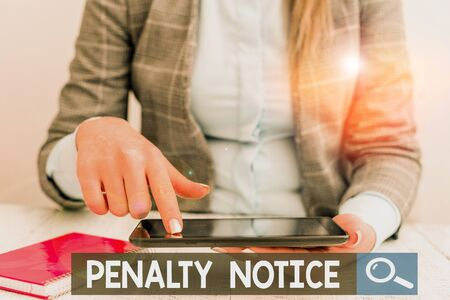 Text sign showing Penalty Notice. Business photo showcasing the immediate fine given to showing for minor offences Business concept with communication mobile phone