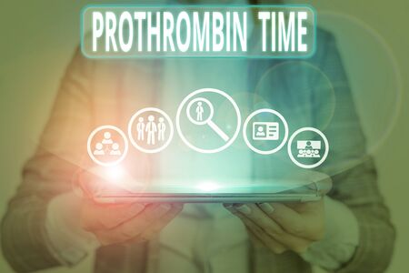 Conceptual hand writing showing Prothrombin Time. Concept meaning evaluate your ability to appropriately form blood clots