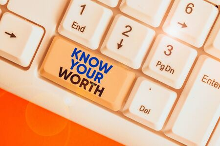 Writing note showing Know Your Worth. Business concept for Have knowledge of selfvalue Worthiness Deserved income