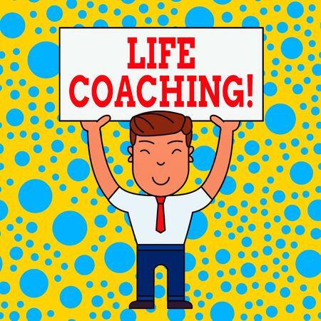 Word writing text Life Coaching. Business photo showcasing demonstrating employed to help showing attain their goals in career Smiling Man Standing Holding Big Empty Placard Overhead with Both Hands