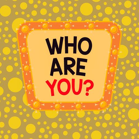 Text sign showing Who Are Youquestion. Business photo showcasing someone asking your demonstratingal background or history Asymmetrical uneven shaped format pattern object outline multicolour design Stock fotó