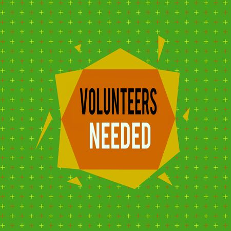 Text sign showing Volunteers Needed. Business photo showcasing need work or help for organization without being paid Asymmetrical uneven shaped format pattern object outline multicolour design
