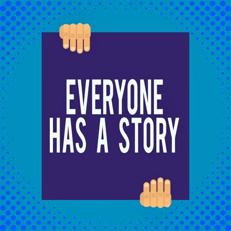 Word writing text Everyone Has A Story. Business photo showcasing Background storytelling telling your memories tales Two hands holding big blank rectangle up down Geometrical background design