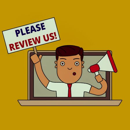 Writing note showing Please Review Us. Business concept for situation or system is formal examination by showing authority Man Speaking Through Laptop into Megaphone Plate with Handle