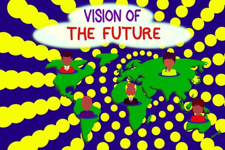 Word writing text Vision Of The Future. Business photo showcasing Seeing something Ahead a Clear Guide of Action Connection multiethnic persons all over world. Global business earth map