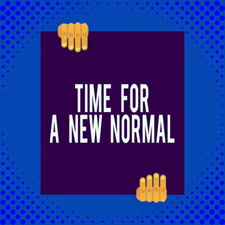 Word writing text Time For A New Normal. Business photo showcasing Make a big dramatic change Replace the expected Two hands holding big blank rectangle up down Geometrical background design