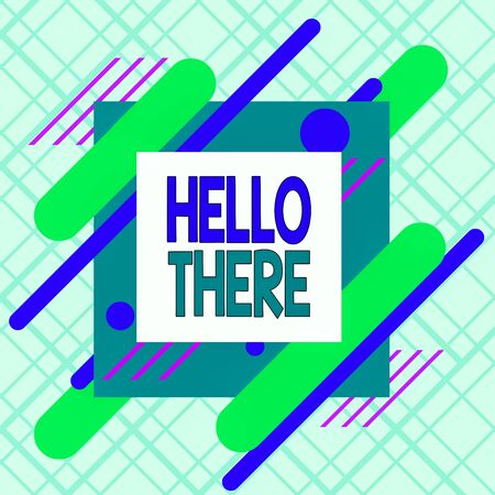 Writing note showing Hello There. Business concept for a way to get someone s is attention more strongly upon greeting Asymmetrical format pattern object outline multicolor design