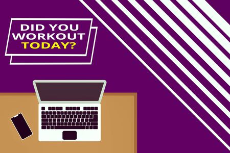 Conceptual hand writing showing Did You Workout Today. Concept meaning asking if made session physical exercise Office working place laptop lying wooden desk smartphone