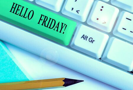 Text sign showing Hello Friday. Business photo text you say this for wishing and hoping another good lovely week