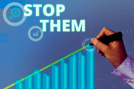 Text sign showing Stop Them. Business photo showcasing used for telling someone not to do something that they are doing