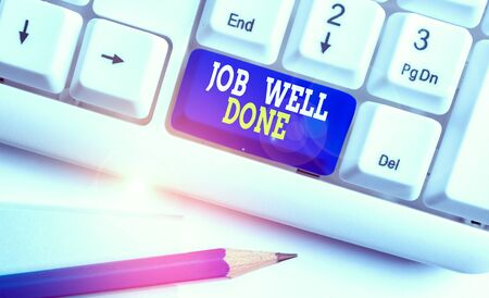 Writing note showing Job Well Done. Business concept for Well Performed You did it Cheers Approval Par Accomplished White pc keyboard with note paper above the white background
