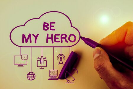 Writing note showing Be My Hero. Business concept for Request by someone to get some efforts of heroic actions for him Imagens