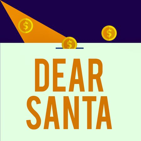 Writing note showing Dear Santa. Business concept for letter intended for Santa Claus written by kids during Christmas Three gold spherical coins value thousand dollars bounce to piggy bank Stock fotó