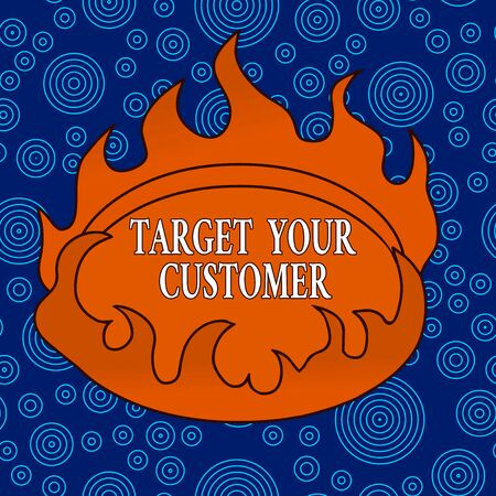 Word writing text Target Your Customer. Business photo showcasing Tailor Marketing Pitch Defining Potential Consumers Asymmetrical uneven shaped format pattern object outline multicolour design