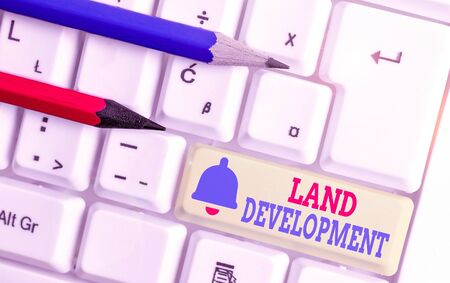 Word writing text Land Development. Business photo showcasing process of acquiring land for constructing infrastructures