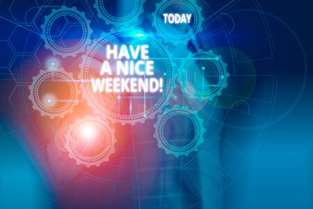 Text sign showing Have A Nice Weekend. Business photo showcasing wishing someone that something nice happen holiday Picture photo system network scheme modern technology smart device