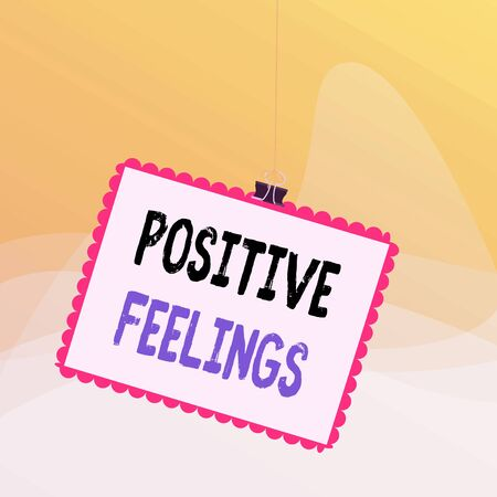 Writing note showing Positive Feelings. Business concept for any feeling where there is a lack of negativity or sadness Stamp stuck binder clip square color frame rounded tip