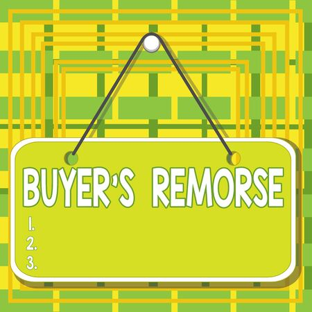 Text sign showing Buyer s Remorse. Business photo text a feeling of regret experienced after making a purchase Colored memo reminder empty board blank space attach background rectangle