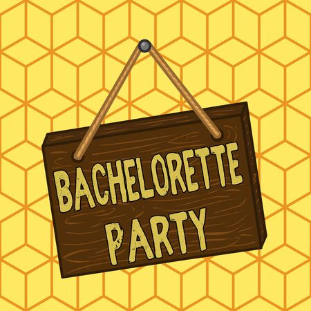 Writing note showing Bachelorette Party. Business concept for a party given for a woanalysis who is about to get married Square rectangle unreal cartoon wood on the coloured wall