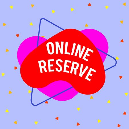 Writing note showing Online Reserve. Business concept for enables customers to check availability and book online Asymmetrical format pattern object outline multicolor design