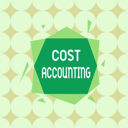 Conceptual hand writing showing Cost Accounting. Concept meaning the recording of all the costs incurred in a business Asymmetrical format pattern object outline multicolor design