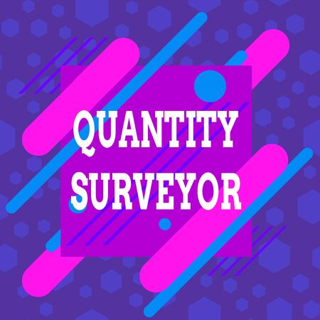 Word writing text Quantity Surveyor. Business photo showcasing calculate the cost of the materials and work needed Asymmetrical uneven shaped format pattern object outline multicolour design