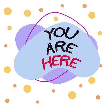 Word writing text You Are Here. Business photo showcasing This is your location reference point global positioning system Asymmetrical uneven shaped format pattern object outline multicolour design