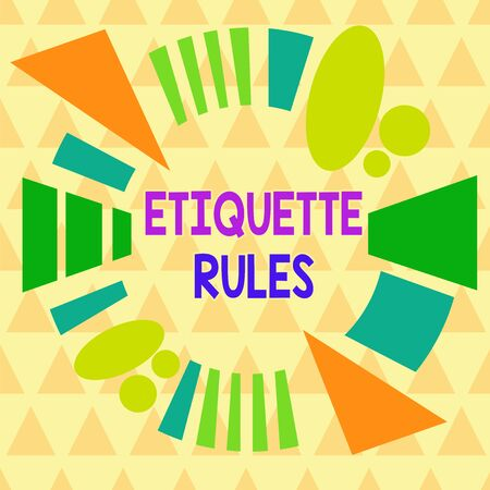 Text sign showing Etiquette Rules. Business photo text customs that control accepted behaviour in social groups Asymmetrical uneven shaped format pattern object outline multicolour design