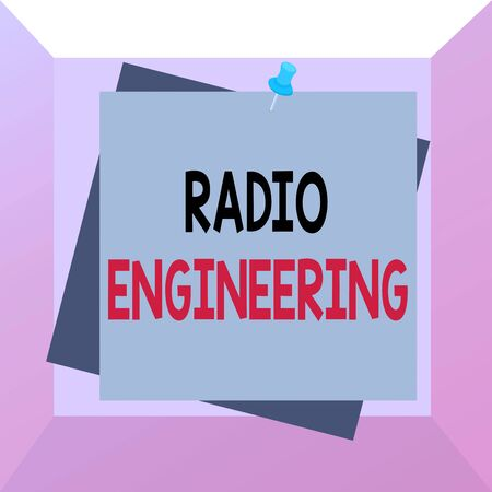 Conceptual hand writing showing Radio Engineering. Concept meaning Concerned with the operation and repair of radio equipment Reminder color background thumbtack tack memo pin square