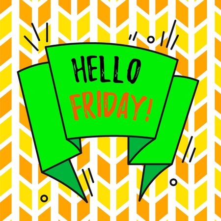 Text sign showing Hello Friday. Business photo text used to express happiness from beginning of fresh week Asymmetrical uneven shaped format pattern object outline multicolour design