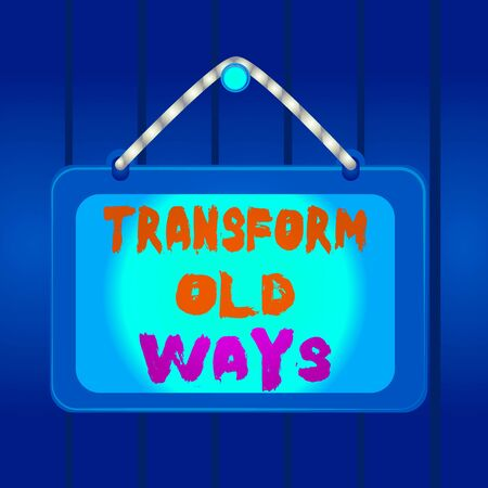 Writing note showing Transform Old Ways. Business concept for replace it with new methods Alternatives new solution Board fixed nail frame colored background rectangle panel