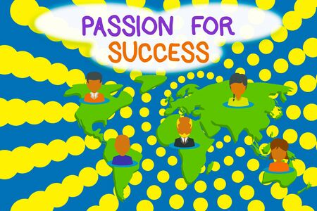Word writing text Passion For Success. Business photo showcasing Enthusiasm Zeal Drive Motivation Spirit Ethics Connection multiethnic persons all over world. Global business earth map