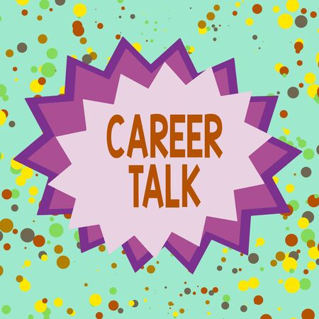 Text sign showing Career Talk. Business photo showcasing provide information on various occupations within an industry Asymmetrical uneven shaped format pattern object outline multicolour design