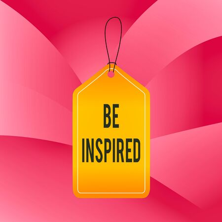 Handwriting text writing Be Inspired. Conceptual photo give oneself the desire or enthusiasm to do something well Empty tag blank space colorful background label rectangle attached string