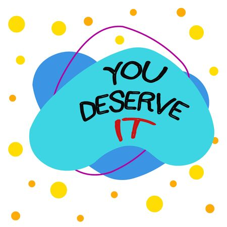 Word writing text You Deserve It. Business photo showcasing Reward for something well done Deserve Recognition award Asymmetrical uneven shaped format pattern object outline multicolour design Фото со стока