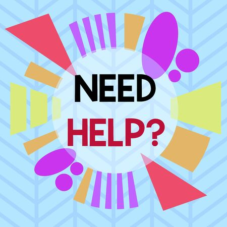 Conceptual hand writing showing Need Helpquestion. Concept meaning to give or provide what is necessary to accomplish a task Asymmetrical format pattern object outline multicolor design