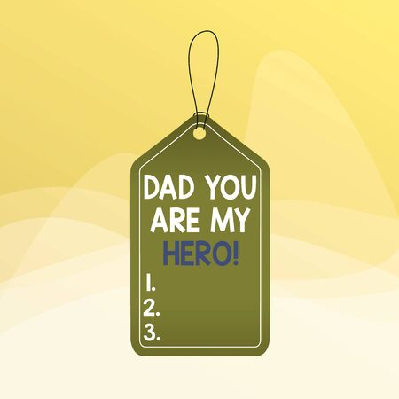 Writing note showing Dad You Are My Hero. Business concept for Admiration for your father love feelings compliment Empty tag colorful background label rectangle attach string Foto de archivo - 139418608