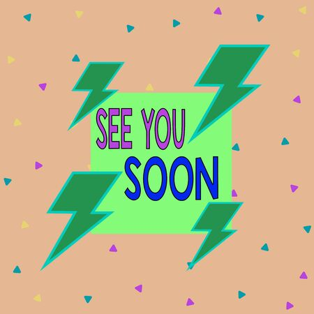 Handwriting text writing See You Soon. Conceptual photo used for saying goodbye to someone and going to meet again soon Asymmetrical uneven shaped format pattern object outline multicolour design Stockfoto