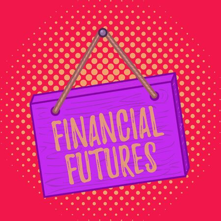 Conceptual hand writing showing Financial Futures. Concept meaning contract to buy or sell something such as foreign currency Square rectangle unreal cartoon wood on the coloured wall