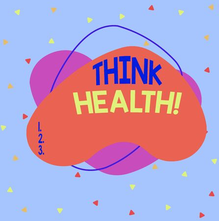 Writing note showing Think Health. Business concept for state of complete physical mental and social well being Asymmetrical format pattern object outline multicolor design