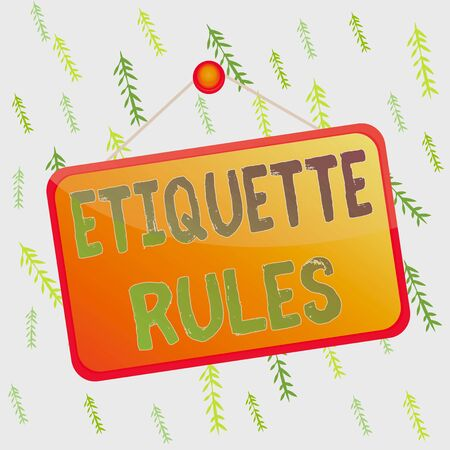 Handwriting text Etiquette Rules. Conceptual photo customs that control accepted behaviour in social groups Colored memo reminder empty board blank space attach background rectangle