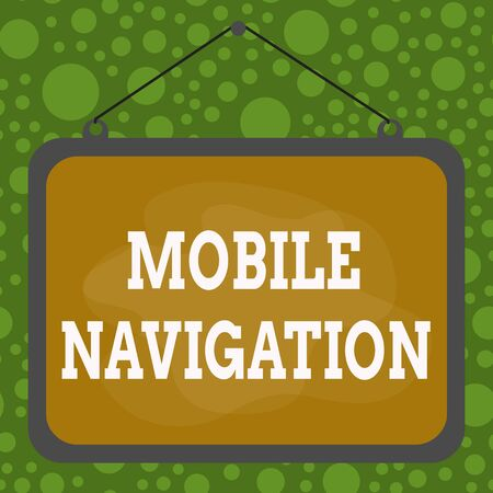 Text sign showing Mobile Navigation. Business photo text graphical user interface used to aid the vehicle driver Asymmetrical uneven shaped format pattern object outline multicolour design