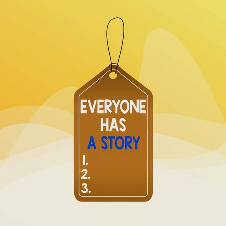 Writing note showing Everyone Has A Story. Business concept for Background storytelling telling your memories tales Empty tag colorful background label rectangle attach string