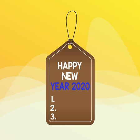 Writing note showing Happy New Year 2020. Business concept for Greeting Celebrating Holiday Fresh Start Best wishes Empty tag colorful background label rectangle attach string